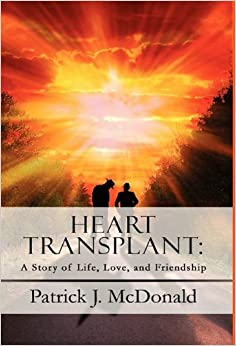 Heart Transplant: A Story of Life, Love, and Friendship