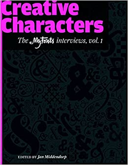 Creative Characters Interviews With Font Designers Jan Editor Middendorp 9789063692247 Amazon Books