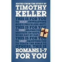 Romans 1-7 For You: For reading, for feeding, for leading (God's Word For You - Romans Series)