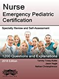 : Nurse Emergency Pediatric Certification: Specialty Review and Self-Assessment (StatPearls Review Series Book 366)