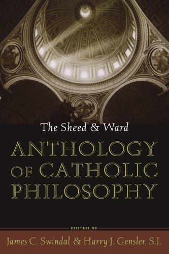 The Sheed and Ward Anthology of Catholic Philosophy (A Sheed & Ward Classic)