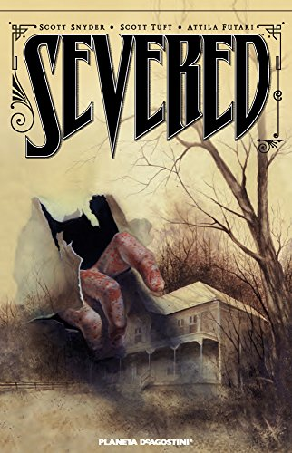 Descargar Libro Severed Scott Snyder