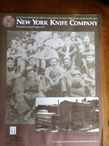 Cultural Resources Site Examination of New York State Museum Site 10935 New York Knife Company [Cultural Resources Survey Program Series No. 1]