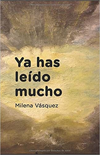 Ya Has Leido Mucho Spanish Edition Milena Vasquez 9781521386682