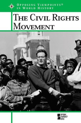 Civil Rights Movement (Opposing Viewpoints in World History) ()