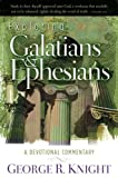 Exploring Galatians and Ephesians, George R. Knight, 0828018960