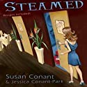 Steamed: A Gourmet Girl Mystery, Book 1 Audiobook by Jessica Park, Susan Conant Narrated by Kim McKean
