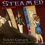 Steamed: A Gourmet Girl Mystery, Book 1 | Jessica Park,Susan Conant