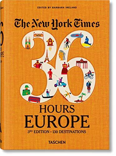 NYT. 36 Hours. Europe. 3rd Edition (inglés) [Idioma Inglés] por Barbara Ireland