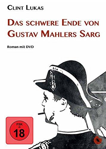 Das schwere Ende von Gustav Mahlers Sarg: Roman (Edition Periplaneta)