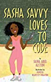 img - for Sasha Savvy Loves to Code book / textbook / text book