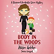 Body in the Woods: A Reverend Annabelle Dixon Cozy Mystery, Book 3 | Jamie Vougeot, Alison Golden