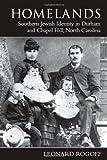 Homelands : Southern Jewish Identity in Durham-Chapel Hill, North Carolina, Rogoff, Leonard, 0817350500
