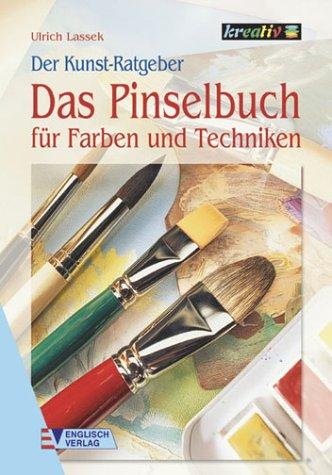 Das Pinselbuch für Farben und Techniken