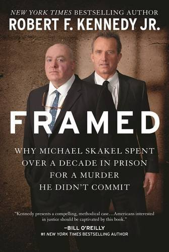 Framed: Why Michael Skakel Spent Over a Decade in Prison for a Murder He Didn't Commit by Robert F. Kennedy (2016-02-25) (Sun Framed)