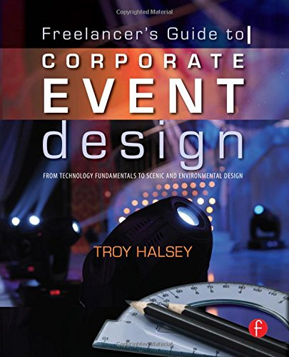 Pdf Arts Freelancer's Guide to Corporate Event Design: From Technology Fundamentals to Scenic and Environmental Design
