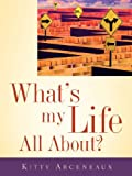 What's My Life All about?, Kitty Arceneaux, 1597813885