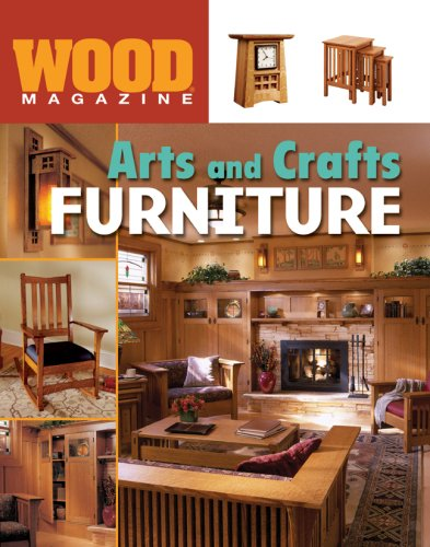 Wood® Magazine: Arts and Crafts Furniture (Wood Magazine) by Sterling