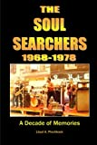 The Soul Searchers 1968-1978, Lloyd A. Pinchback, 0615825265