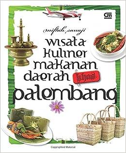 Buy Wisata Kuliner Makanan Daerah Khas Palembang Book Online