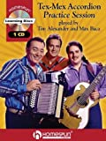 Tex-Mex Accordion Practice Session, Tim Alexander, Max Baca, 0634061178