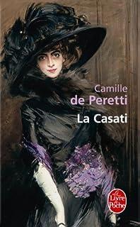 La Casati : roman, Peretti, Camille de