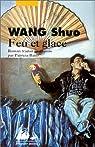Feu et glace par Wang