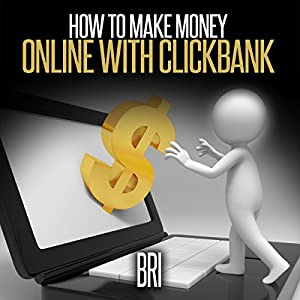 How to Make Money Online with Clickbank Audiobook