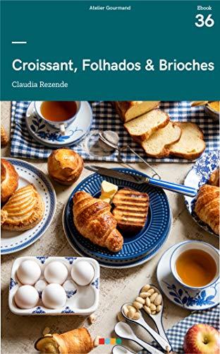 Croissant, Folhados & Brioches: Ta na Mesa (Portuguese Edit