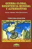img - for Guerra Global, Resistencia Mundial y Alternativas (Spanish Edition) book / textbook / text book