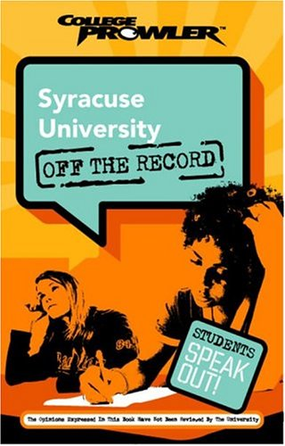 Syracuse University: Off the Record (College Prowler) (College Prowler: Syracuse University Off the Record)