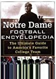 The Notre Dame Football Encyclopedia, Mark Spellen and Jim Donovan, 0806521082