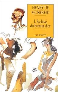 L'esclave du batteur d'or par Henry de Monfreid