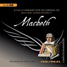 Macbeth: The Arkangel Shakespeare Performance by William Shakespeare Narrated by Hugh Ross, Harriet Walter