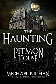 The Haunting of Pitmon House by [Richan, Michael]