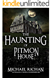 The Haunting of Pitmon House (Haunted Eliza Book 1)