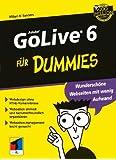 Adobe GoLive 6 Fur Dummies (Für Dummies)