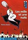 Les Mille et Une Nuits : Textes choisis par Tronc