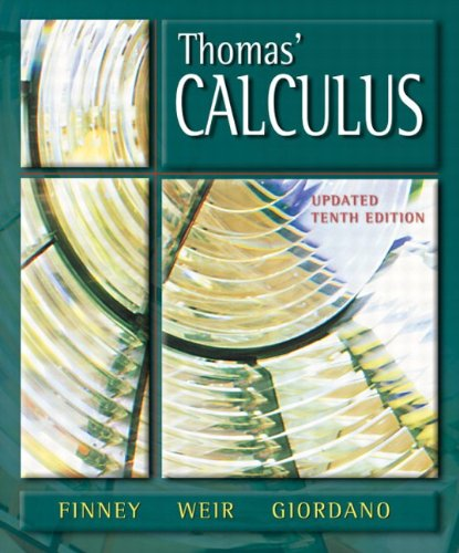 Thomas' Calculus, Updated (10th Edition) (Calculus And Analytic Geometry Thomas Finney 10th Edition)