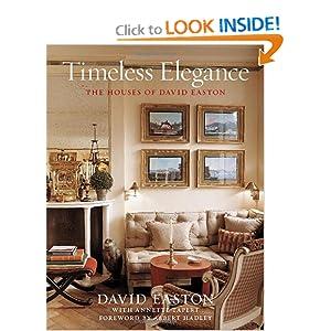 Timeless Elegance: The Houses of David Easton David Easton and Albert Hadley