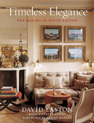 Timeless Elegance: The Houses of David Easton by Harry N Abrams