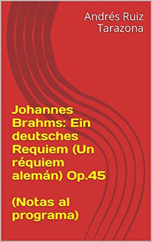 Descargar Libro Johannes Brahms: Ein Deutsches Requiem Op.45 Andrés Ruiz Tarazona