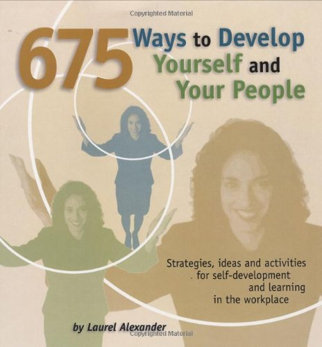 Download 675 Ways to Develop Yourself and Your People PDF