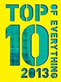 Top 10 of Everything 2013: Discover More Than Just the No. 1!