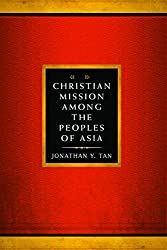 Christian Mission Among the Peoples of Asia (American Society of Missiology #50)