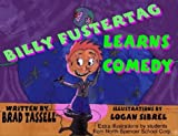 Billy Fustertag Learns Comedy, Brad Tassell, 0897082265