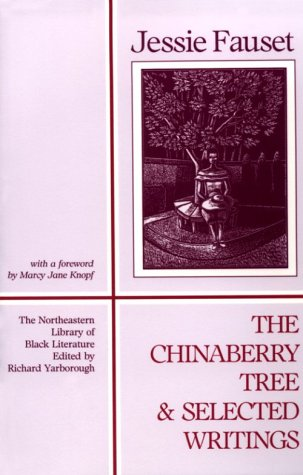 The Chinaberry Tree: Selected Writings (Northeastern Library of Black Literature)