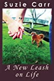 A New Leash on Life, Suzie Carr, 0984937722