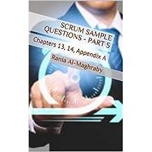 SCRUM Sample Questions - Part 5: Chapters 13, 14, Appendix A