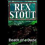 Death of a Dude | Rex Stout